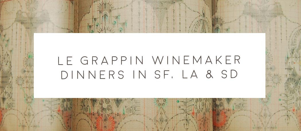 Le Grappin Winemaker Dinners